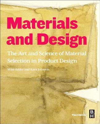 Materials and Design By Ashby, Michael F./ Johnson, Kara