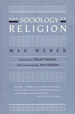 The Sociology of Religion By Weber, Max/ Swidler, Ann (FRW)